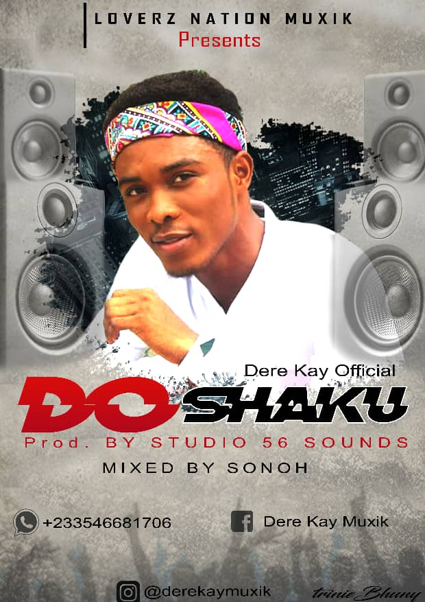Dere Kay Official – Do Shaku(prod by studio 56 soundz)