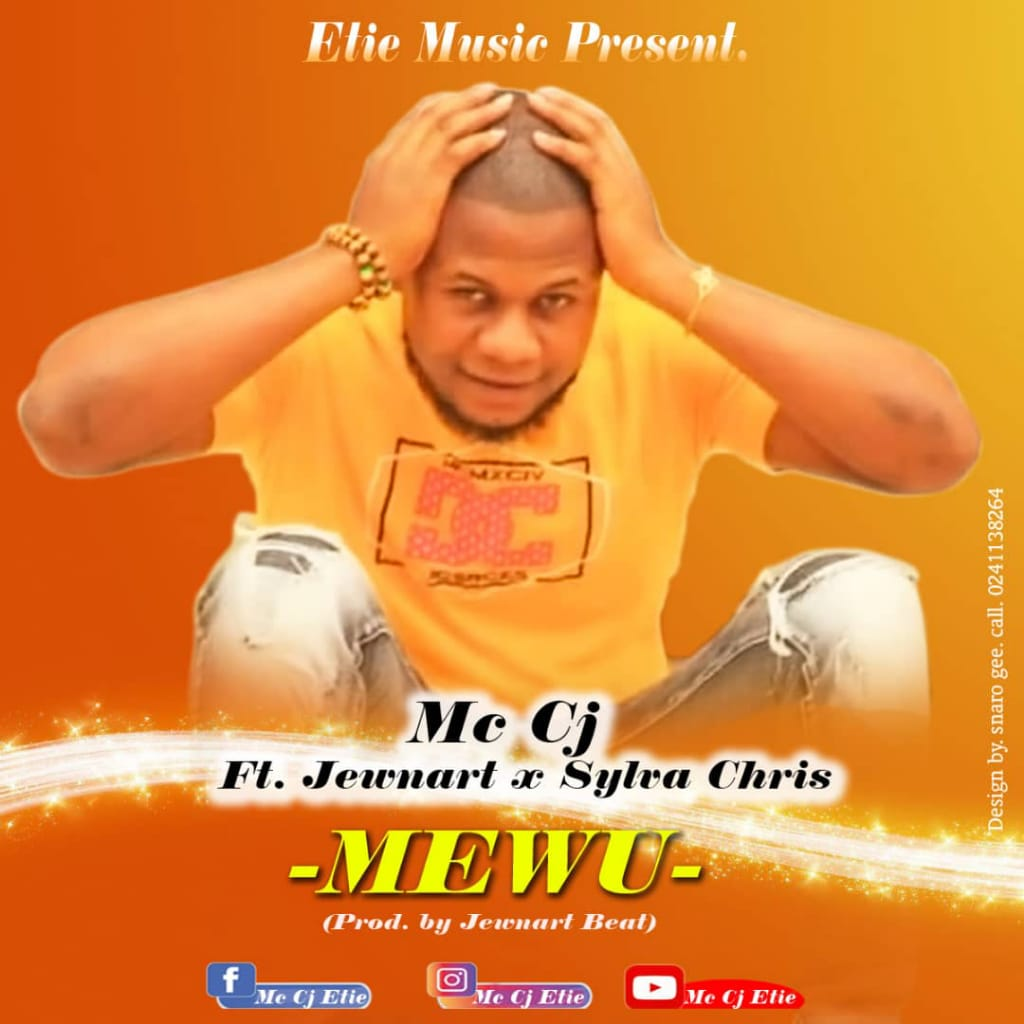MC CJ FT JEWNART X SYLVA CHRIS – MEWU (PROD. …Y JEWNART).mp3
